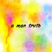 a man truth