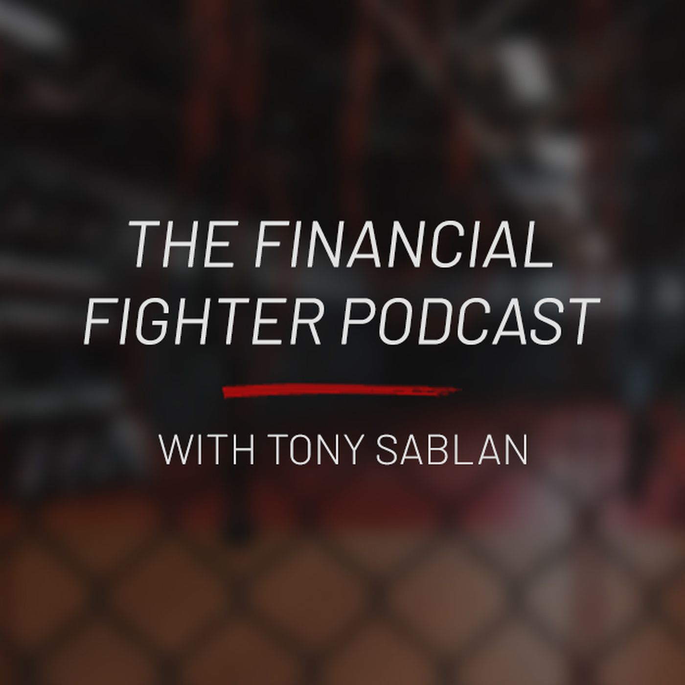 The Financial Fighter Podcast with Tony Sablan