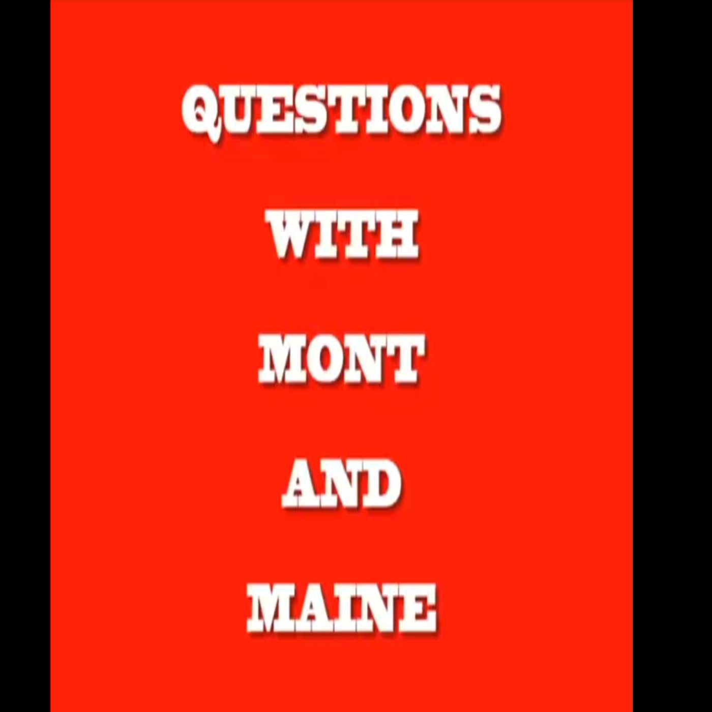 Questions with MONT and MAINE