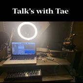 Talk's with Tae!