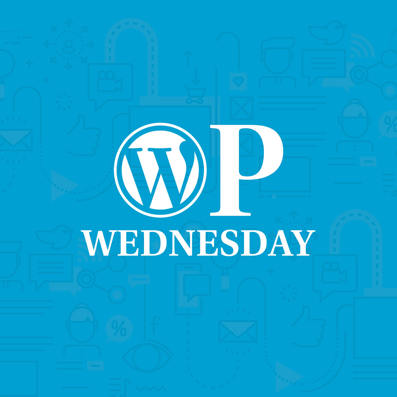 WP Wednesday Podcast