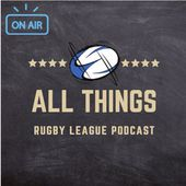 All Things Rugby League Podcast