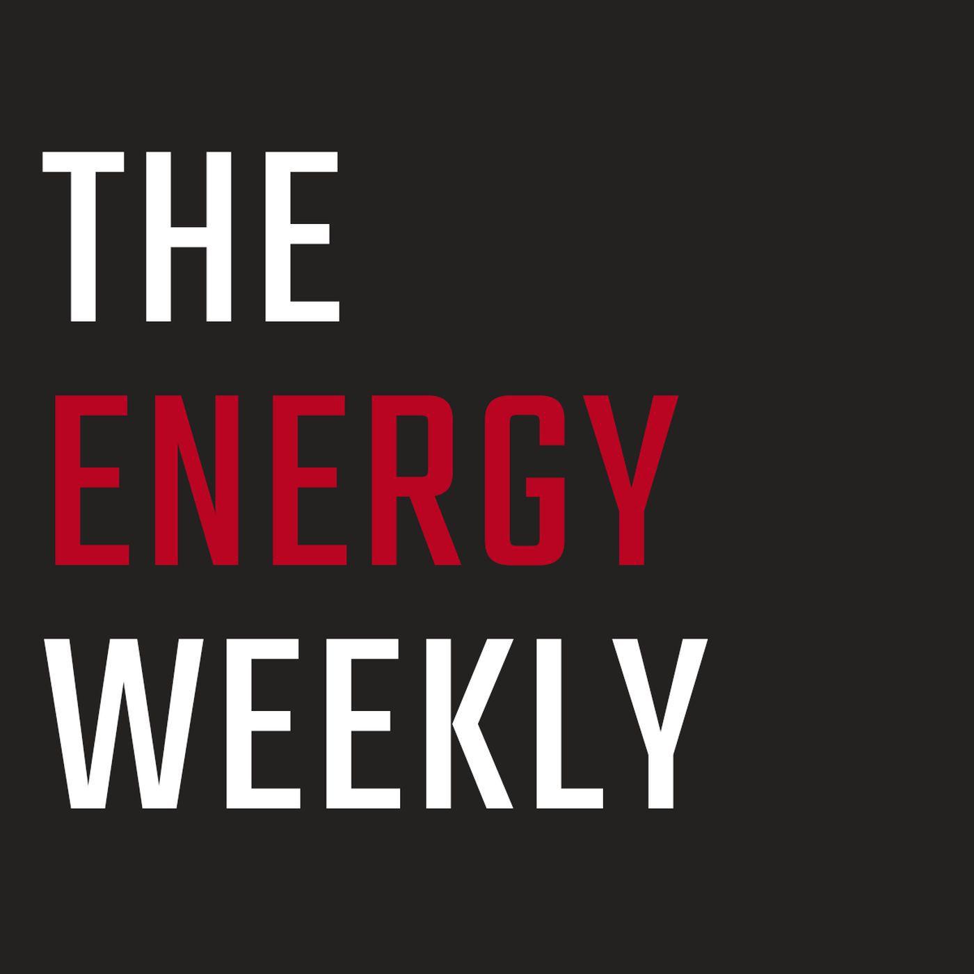 The Energy Weekly