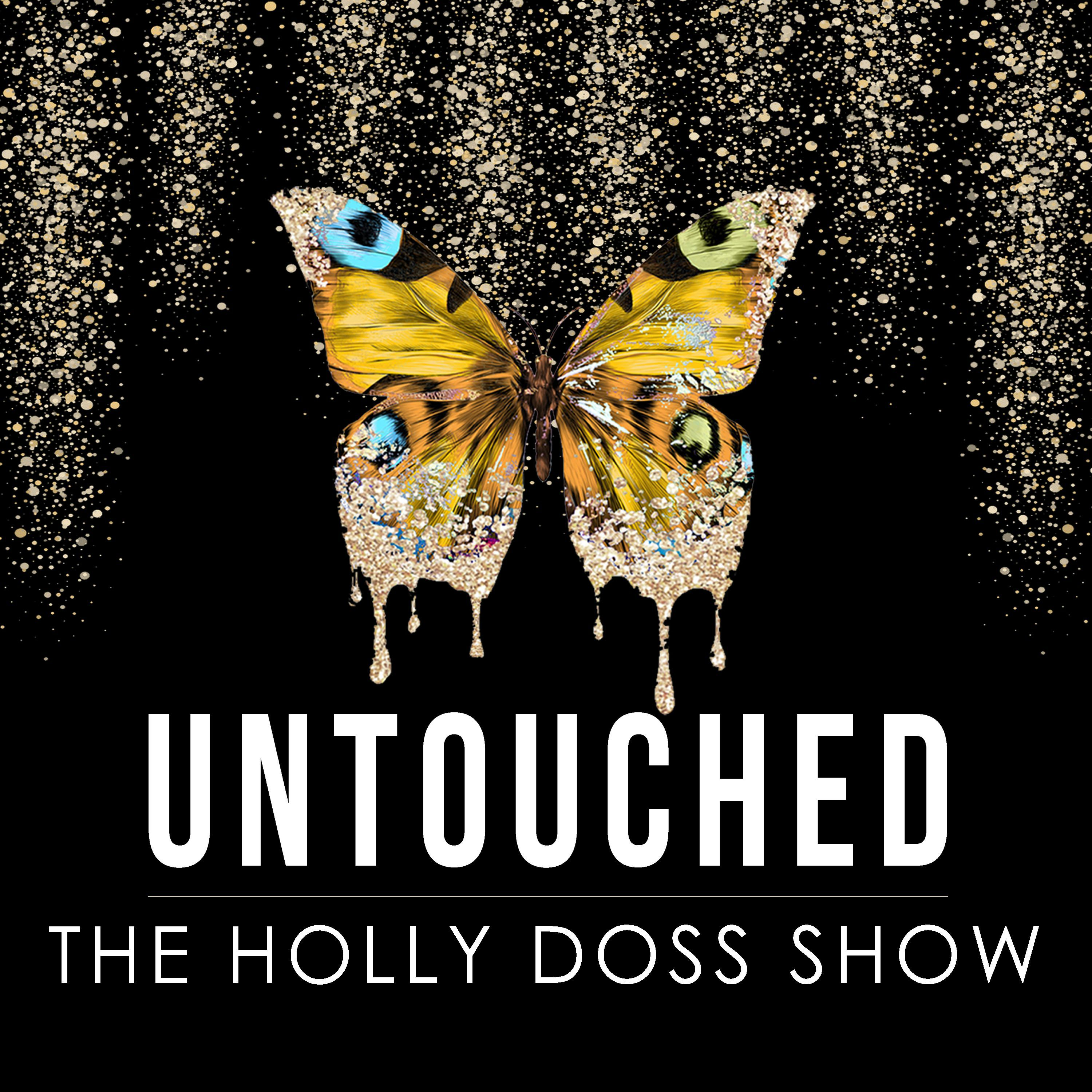 UNTOUCHED: The Holly Doss Show