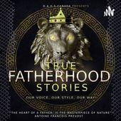 TRUE FATHERHOOD STORIES