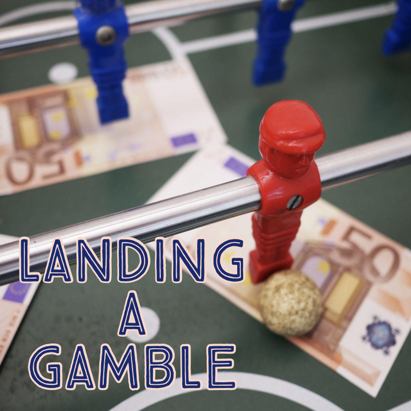 Landing a Gamble