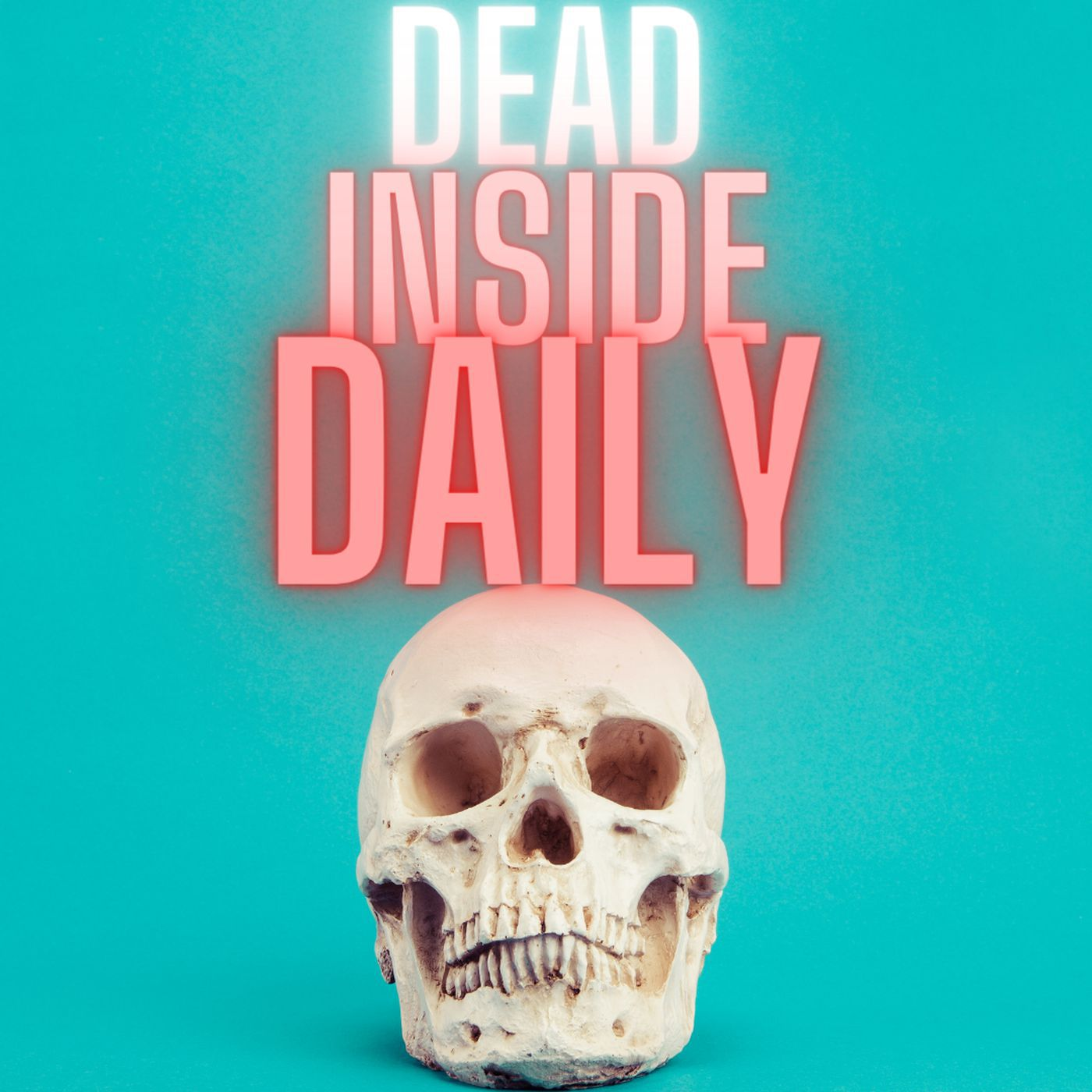 Dead Inside Daily