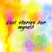 Cool stories for myself