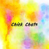 Chick Chats