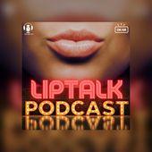 LipTalk Podcast