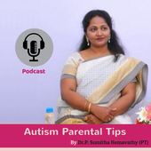 Autism Parental Tips By Dr. P. Sumitha Hemavathy (PT)