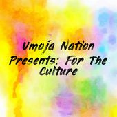Umoja Nation Presents: For The Culture