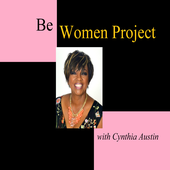 Be Women Project with Cynthia Austin