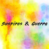 Suspiros & Guerra