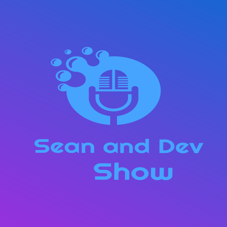 Sean and Dev Show