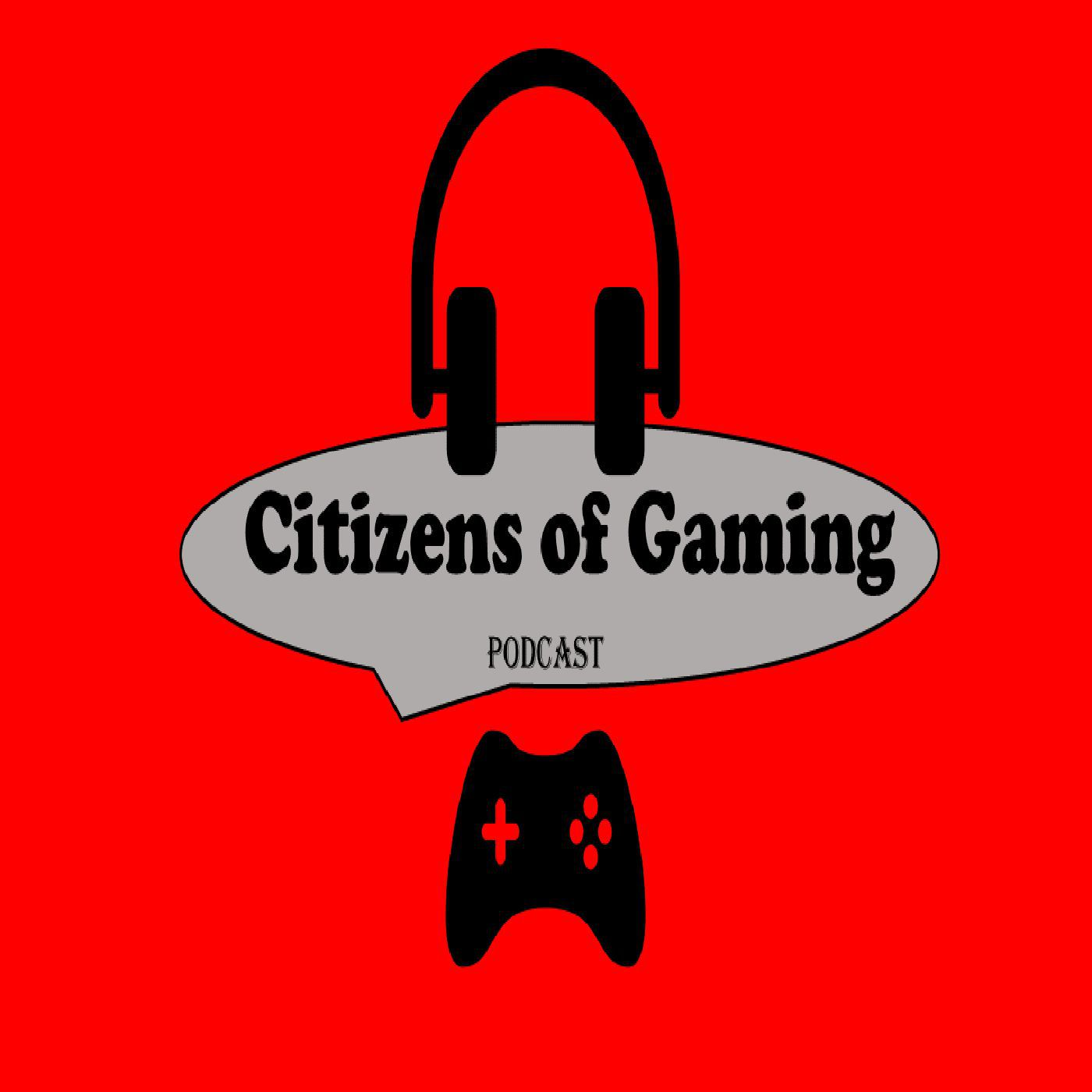 Citizens of Gaming Podcast