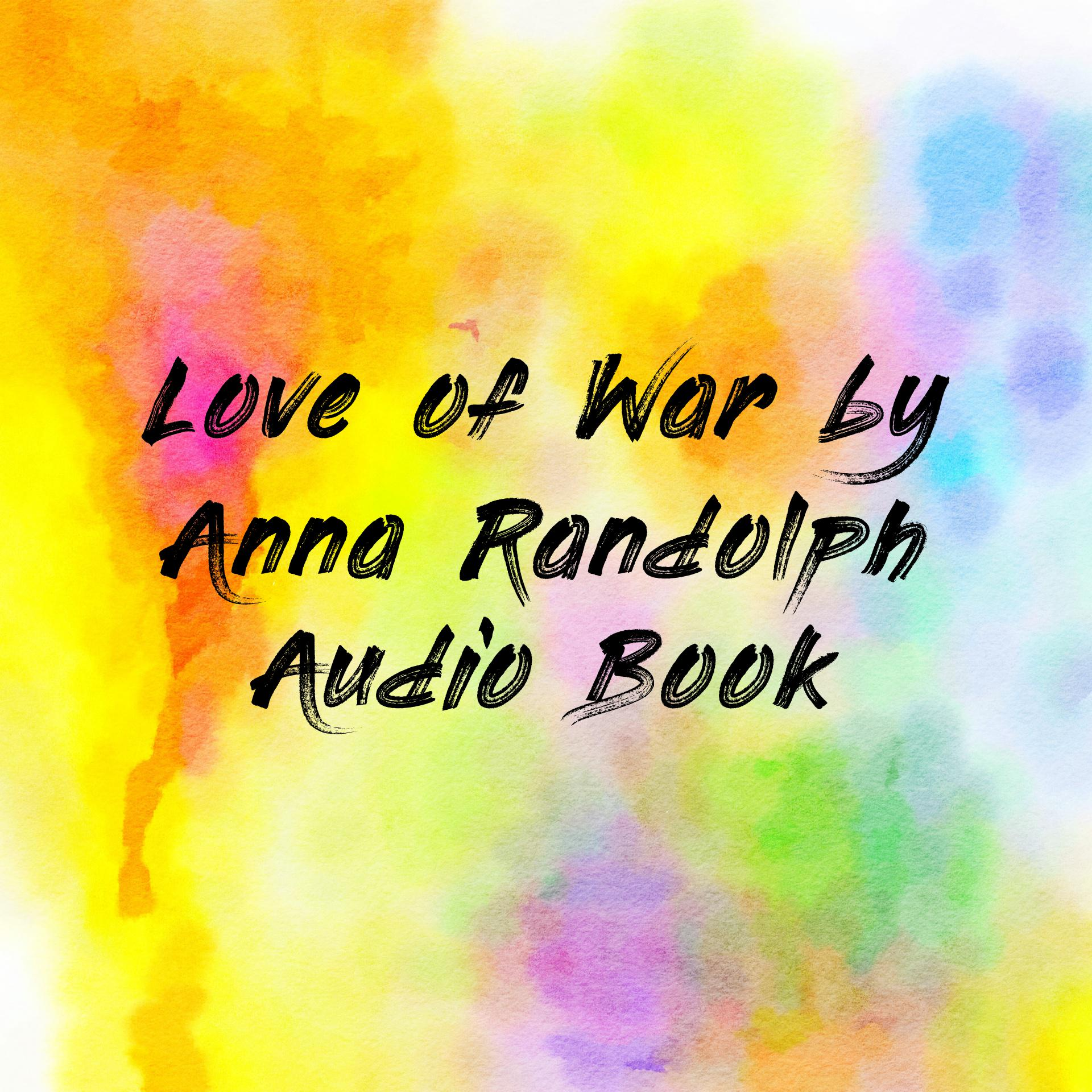 Love of War by Anna Randolph Audio Book