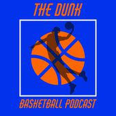 The Dunk Basketball Podcast