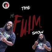 The Mr. FUIM Show
