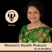 Women's Health Podcast by Dr. RaniBhat