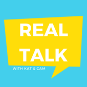 Real Talk with Kat & Cam