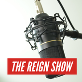 The Reign Show