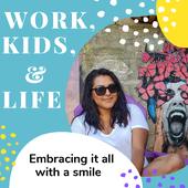 Work, Kids, & Life