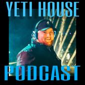 Yeti House Podcast
