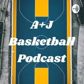 A+J Basketball Podcast