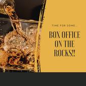 Box Office on the Rocks!!