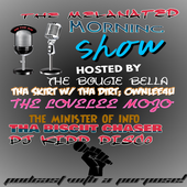 The Melanated Morning Show
