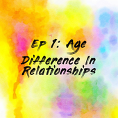 Ep 1: Age Difference In Relationships
