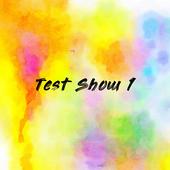 Test Show 1