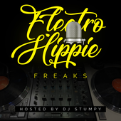 Electro Hippie Freaks - The Podcast featuring DJ Stumpy