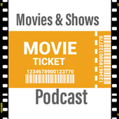 Movies and Shows Podcast
