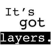 It's got layers