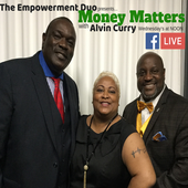 Money Matters with Alvin Curry & The Empowerment Duo (Brian K. McNeill & Lisa Santiago McNeill)