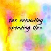 Tax refunding spending tips