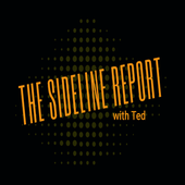The Sideline Report with Ted