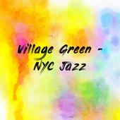 Village Green - NYC Jazz
